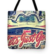 Let's Just Go Tote Bag