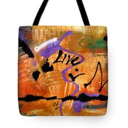 Life Unrestrained Tote Bag
