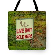 Live Bait Sign Tote Bag