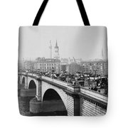 London Bridge Showing Carriages - Coaches And Pedestrian Traffic - C 1900 Tote Bag