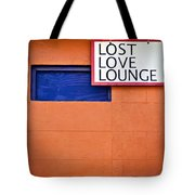 Lost Love Lounge Tote Bag