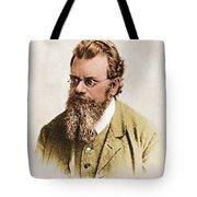 Ludwig Boltzmann, Austrian Physicist Tote Bag