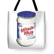 Miracle Whip Tote Bag
