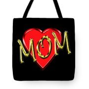 Mom 4 Tote Bag