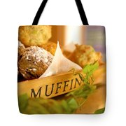 Muffins Fresh And Warm Tote Bag