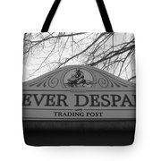 Never Despair Tote Bag