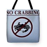 No Crabbing Tote Bag