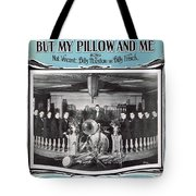 Nobody Knows But My Pillow And Me Tote Bag