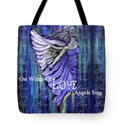 On Wings Of Love Angels Sing Tote Bag