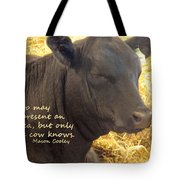 Only Cows Know Tote Bag