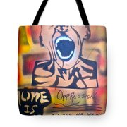 Oppression Makes Me Wanna Holler Tote Bag