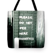 Please Do Not Pee Here Thank You Tote Bag