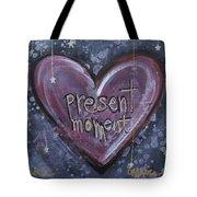 Present Moment Heart Tote Bag