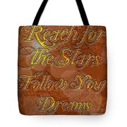 Reach For The Stars Follow Your Dreams Tote Bag