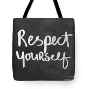 Respect Yourself Tote Bag by Linda Woods