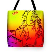 Sex And Drugs Tote Bag