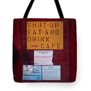 Shut-up Eat-and Drink Cafe In Palouse Washington Tote Bag