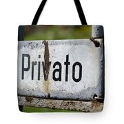 Signboard In Italian Privato Tote Bag
