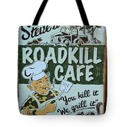 Steves Roadkill Cafe Tote Bag