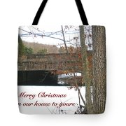 Stone Bridge Christmas Card - Our House To Yours Tote Bag