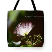 Thank You For Being There Tote Bag
