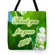 Thank You For The Gift Greeting Card - Lily Of The Valley Tote Bag
