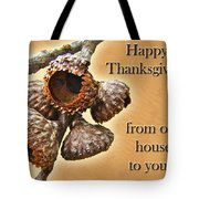 Thanksgiving Card - Where Acorns Come From Tote Bag