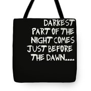 The Darkest Part Of The Night Tote Bag