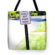 Thou Shalt Not Park Here Tote Bag