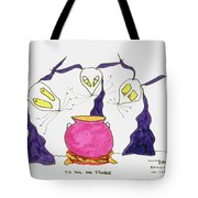 Tis Toil And Trouble Tote Bag