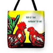 Top O' The Mornin' To Ya Tote Bag