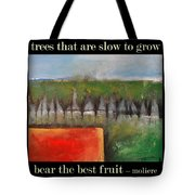 Trees That Are Slow To Grow Poster Tote Bag