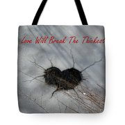 True Love Will Break The Thickest Ice Tote Bag