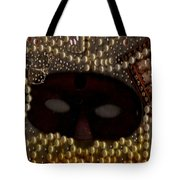 Unmask You Masquerades Dont Last Forever Tote Bag