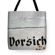 Vorsicht - Caution - Old German Sign Tote Bag by Matthias Hauser
