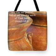 We Are The Clay - You The Potter Tote Bag