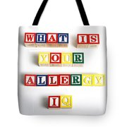 What Is Your Allergy Iq Tote Bag
