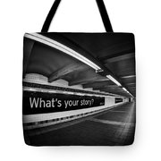 What's Your Story Tote Bag