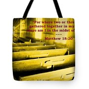Where Two Or Three Are Gathered Tote Bag