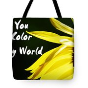 You Color My World Tote Bag
