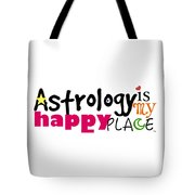 Astrology Is My Happy Place Tote Bag