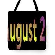 August 24 Tote Bag