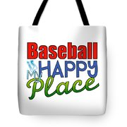 Baseball Is My Happy Place Tote Bag