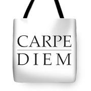 Carpe Diem - Seize The Day Tote Bag
