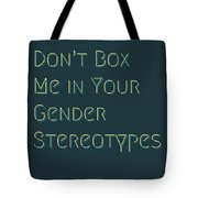 Don't Box Me In Your Gender Sterotypes Tote Bag
