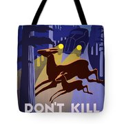 Don't Kill Our Wildlife Tote Bag