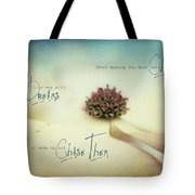 Dream Chaser Tote Bag