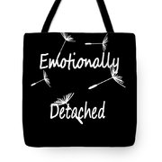Emotionally Detached Tote Bag