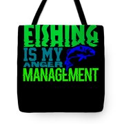 Fishing Is My Anger Management 1 Tote Bag