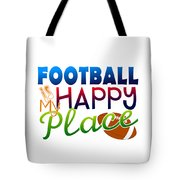 Football Is My Happy Place Tote Bag